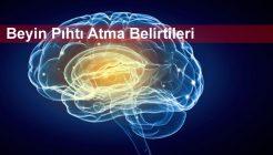 Beyin Pıhtı Atma Belirtileri