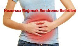 Huzursuz Bağırsak Sendromu Belirtileri