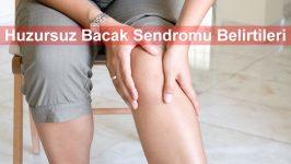 Huzursuz Bacak Sendromu Belirtileri