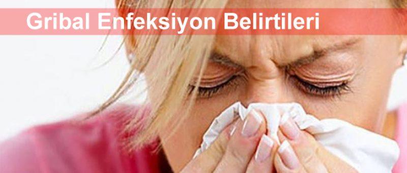 Gribal Enfeksiyon Belirtileri