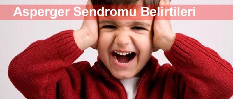 Asperger Sendromu Belirtileri