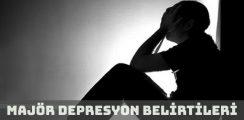 Majör Depresyon Belirtileri